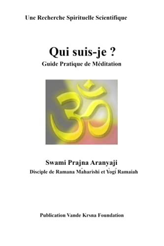 Qui suis-je ?: Swami Prajna Aranyaji: Disciple de Ramana Maharishi et Yogi Ramaiah