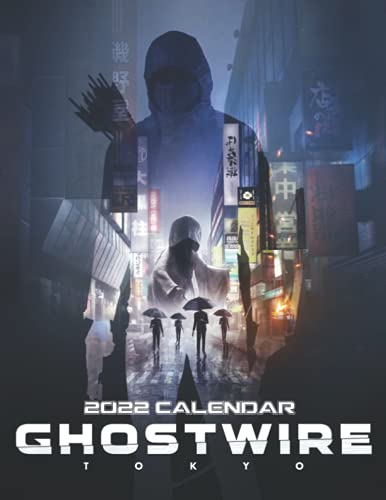 GhostWire Tokyo Calendar 2022: Game calendar. This incredible cute calendar july 2021 to december 2022 with high quality pictures. Gaming calendar 2021-2022