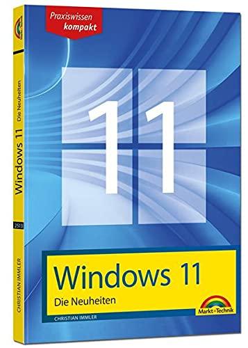 Windows 11 Neuheiten - das neue Windows erklärt. Für Einsteiger und Fortgeschrittene