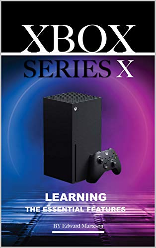 Xbox Series X: Learning the Essentials Features (English Edition)