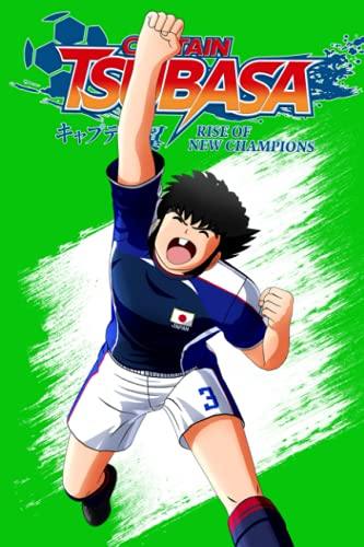 Captain Tsubasa Rise Of New Champions Notebook: 110 Wide Lined Pages - 6' x 9' - Planner, Journal, Notebook, Composition Book, Diary for Women, Men, Teens, and Children