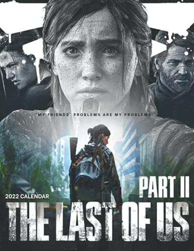 The Last of Us Part II 2022 calendar: Games calendar 2022-2023-18 months- Planner Gifts boys girls kids and all Fans BIG SIZE 17''x11''